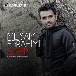 دانلود آهنگ جدید از میثم ابراهیمی به نام خواب